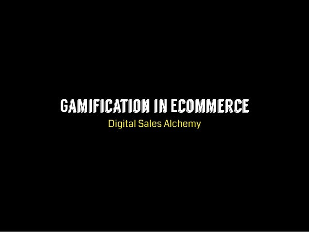Gamification in Ecommerce Digital Sales Alchemy