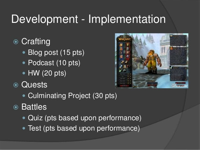Development - Restrictions  Complete at least  10 crafts  5 quests  2 battles  Conquering a level  Must score ?? on ...