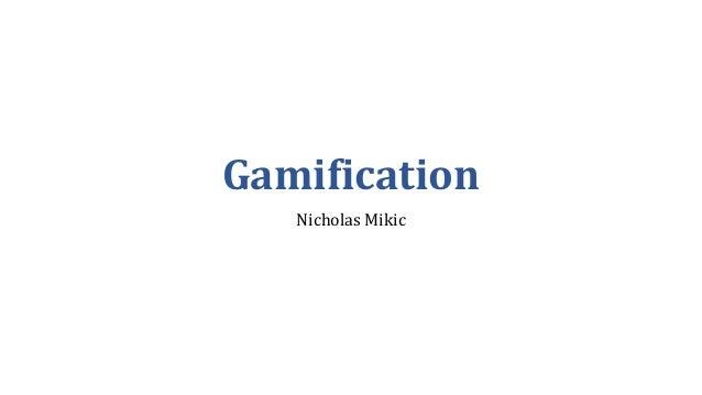 Gamification Nicholas Mikic