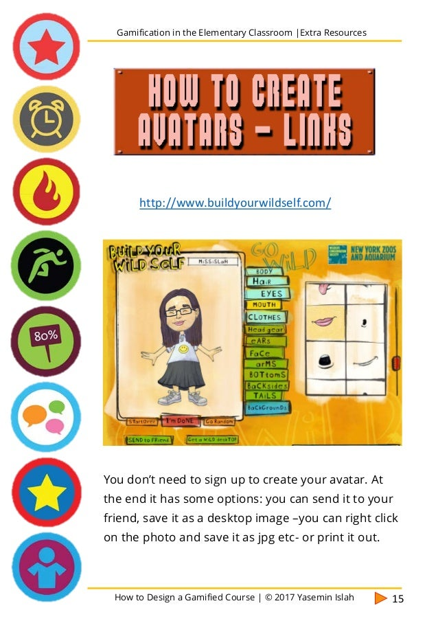 How to Design a Gamified Course | © 2017 Yasemin Islah 16 Easy to use. But if you want to download your avatar you must si...