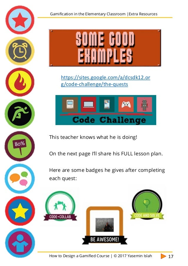 How to Design a Gamified Course | © 2017 Yasemin Islah 18 Gamification in the Elementary Classroom |Extra Resources Quest ...