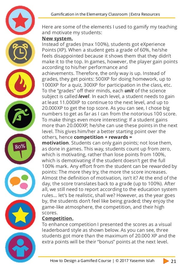 How to Design a Gamified Course | © 2017 Yasemin Islah 22 Gamification in the Elementary Classroom |Extra Resources EXTRA ...