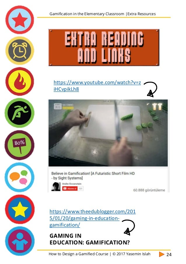 How to Design a Gamified Course | © 2017 Yasemin Islah 25 Gamification in the Elementary Classroom |Extra Resources FREE W...