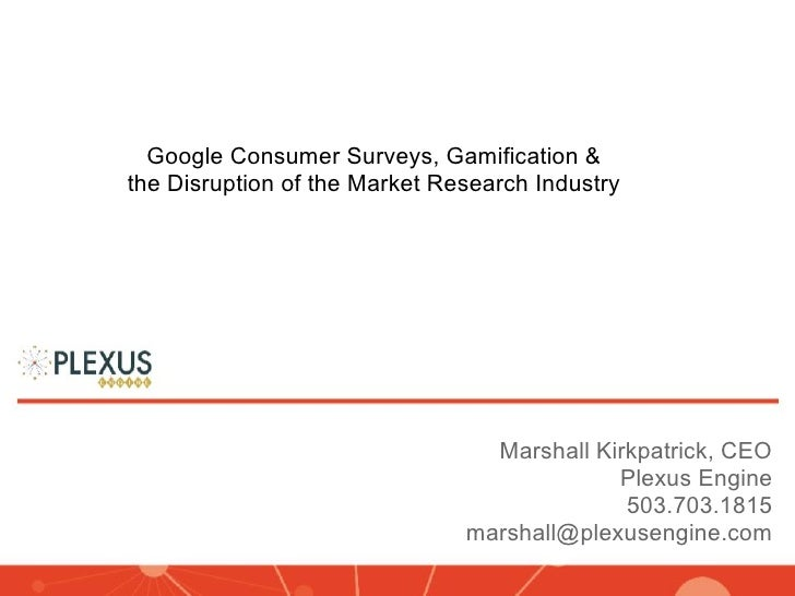 Google Consumer Surveys, Gamification &the Disruption of the Market Research Industry                                 Mars...
