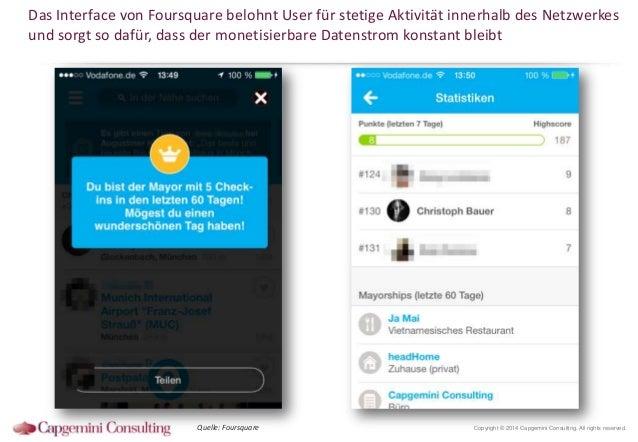 Das Interface von Foursquare belohnt User für stetige Aktivität innerhalb des Netzwerkes und sorgt so dafür, dass der mone...