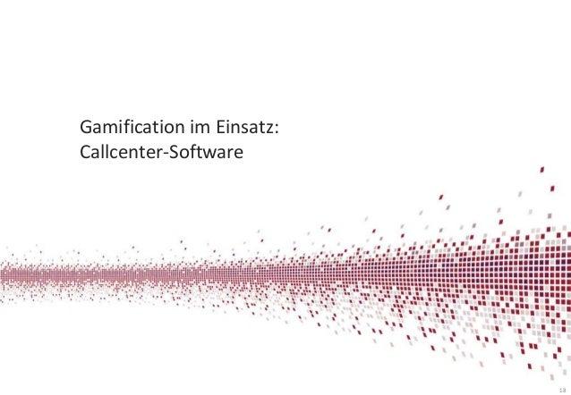 Gamification im Einsatz: Callcenter-Software  18