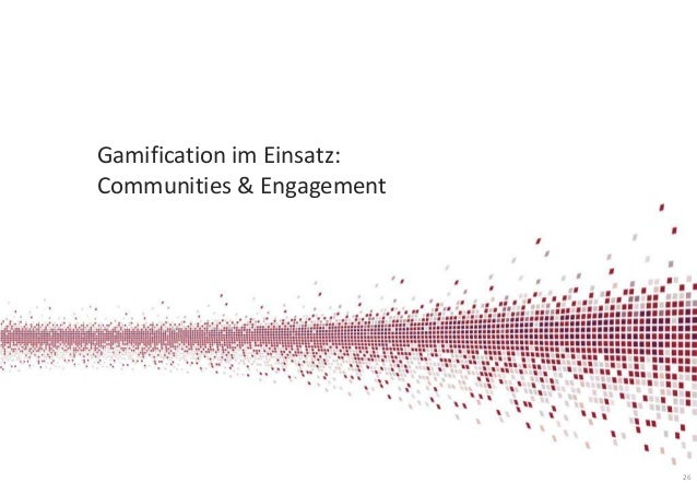 Gamification im Einsatz: Communities & Engagement  26