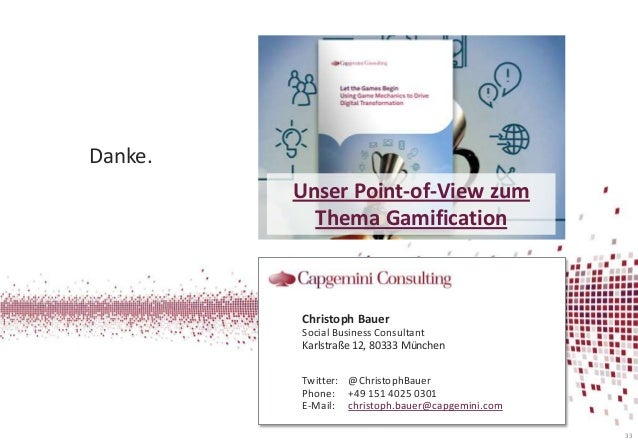 Danke. Unser Point-of-View zum Thema Gamification  Christoph Bauer Social Business Consultant Karlstraße 12, 80333 München...