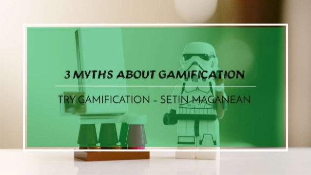 3 Myths About Gamification