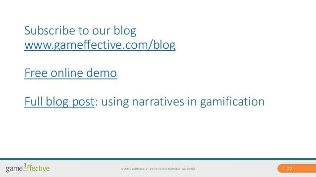 Subscribe to our blog  www.gameffective.com/blog  Free online demo  Full blog post: using narratives in gamification  © 20...