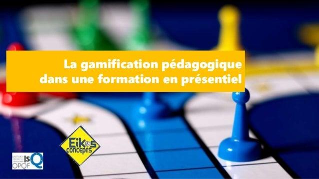 La gamification pédagogique dans une formation en présentiel