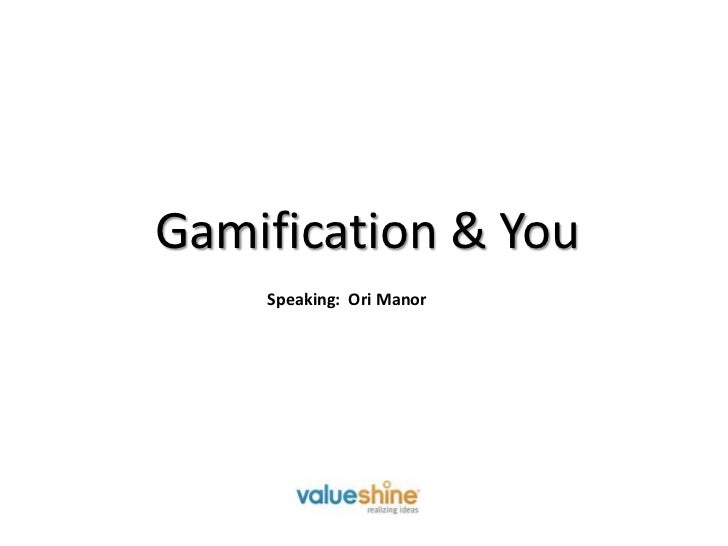 Gamification & You<br />Speaking:  Ori Manor<br />