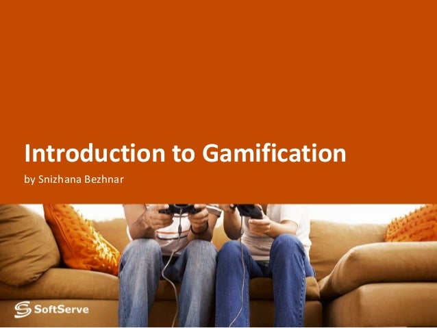 Introduction to Gamification by Snizhana Bezhnar