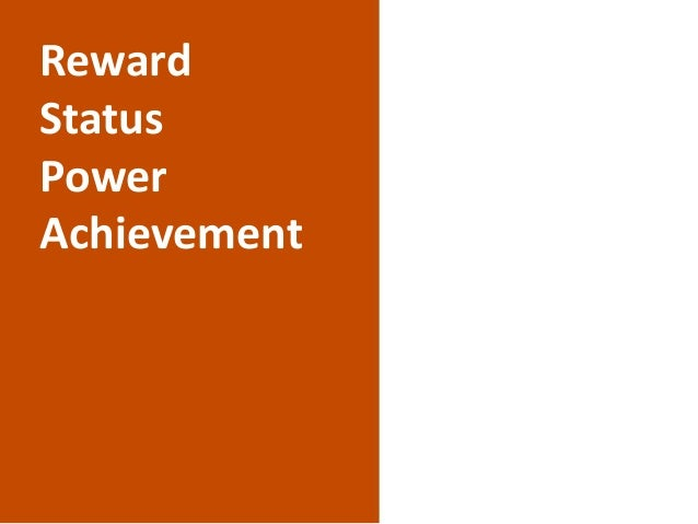 Reward Status Power Achievement