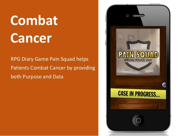 RPG Diary Game Pain Squad helps Patients Combat Cancer by providing both Purpose and Data Combat Cancer