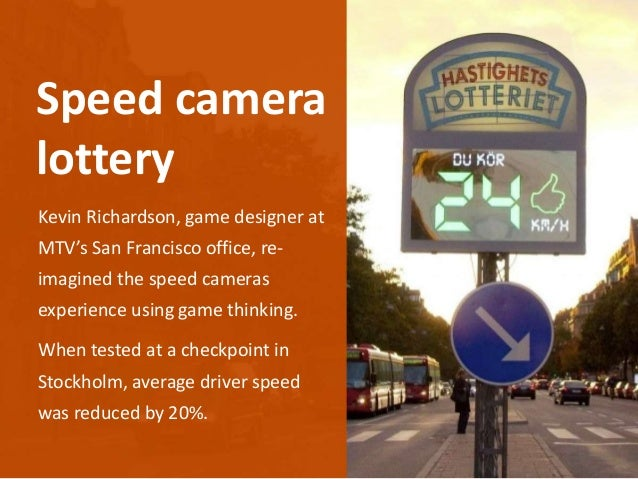 Kevin Richardson, game designer at MTV's San Francisco office, re- imagined the speed cameras experience using game thinki...