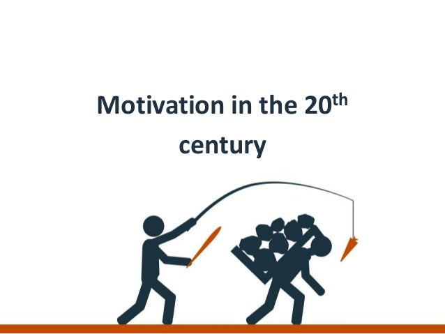 Motivation in the 20th century