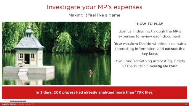 Investigate your MP's expenses  HOW TO PLAY  Join us in digging through the MP's  expenses to review each document.  Your ...
