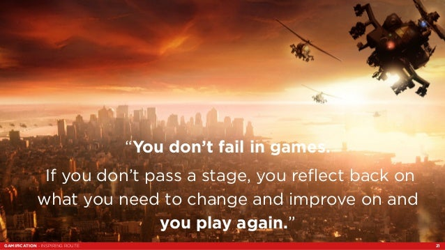 """""""You don't fail in games.  """"You don't fail in games.  If you don't pass a stage, you reflect back on  what you need to cha..."""
