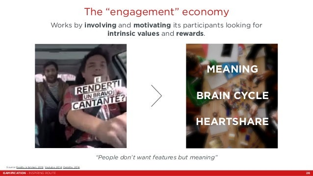 """The """"engagement"""" economy  Works by involving and motivating its participants looking for  intrinsic values and rewards.  M..."""