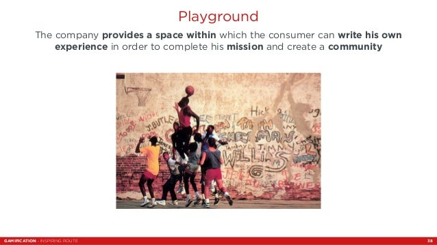 Playground  The company provides a space within which the consumer can write his own  experience in order to complete his ...