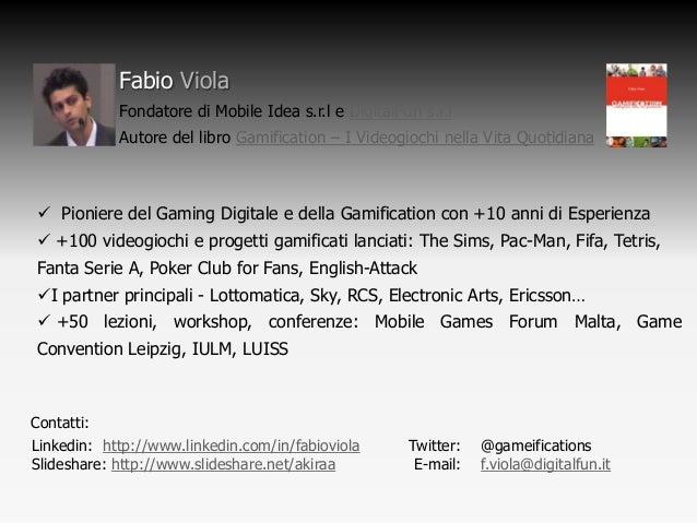 Dai Videogames alla Gamification: Una proposta di Framework operativo Slide 2