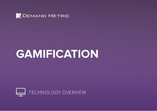GAMIFICATION TECHNOLOGY OVERVIEW