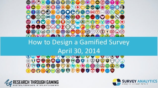 How  to  Design  a  Gamified  Survey April  30,  2014
