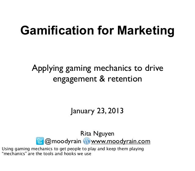 Gamification for Marketing             Applying gaming mechanics to drive                  engagement & retention         ...