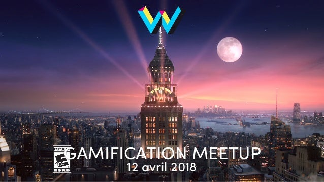 GAMIFICATION MEETUP 12 avril 2018