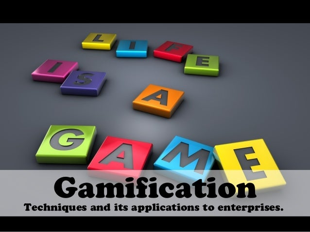 "!""#$%&#$""("")*+$,     GamificationTechniques and its applications to enterprises."