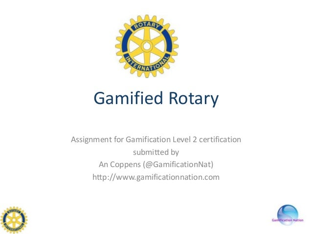 Gamified Rotary Assignment for Gamification Level 2 certification submitted by An Coppens (@GamificationNat) http://www.ga...