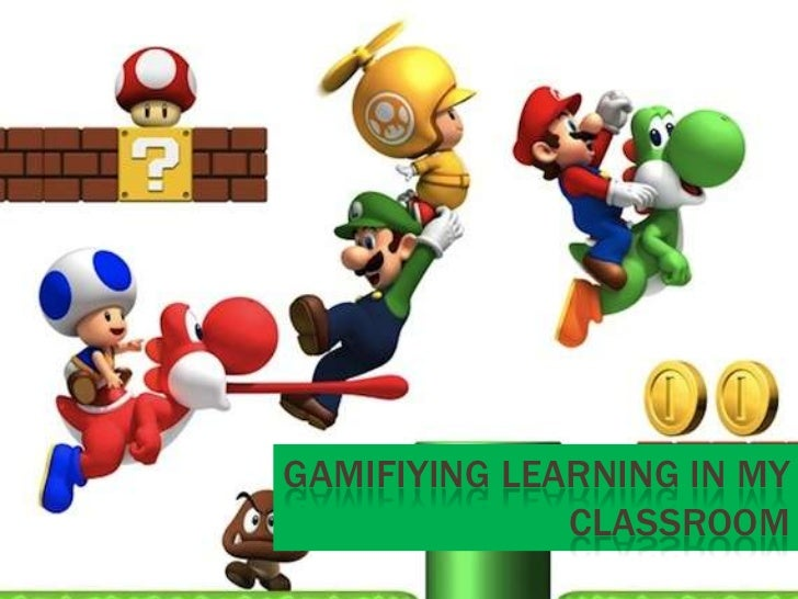 Gamifiying learning in my classroom<br />