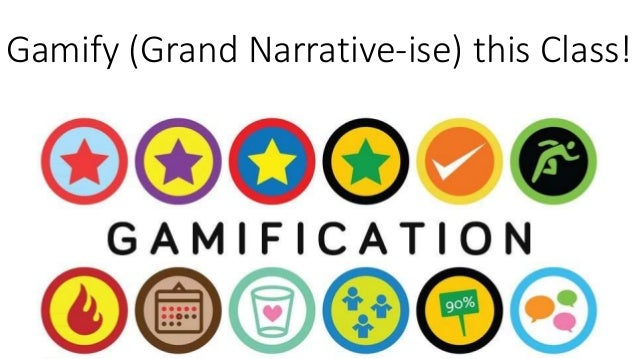 Gamify (Grand Narrative-ise) this Class!