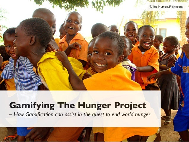 © Ian Muttoo, Flickr.com  Gamifying The Hunger Project – How Gamification can assist in the quest to end world hunger