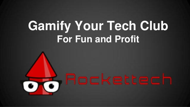 Gamify Your Tech Club For Fun and Profit
