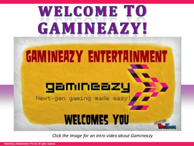 GaminEazy Entertainment Pvt Ltd. All rights reserved.GaminEazy Entertainment Pvt Ltd. All rights reserved. Click the image...
