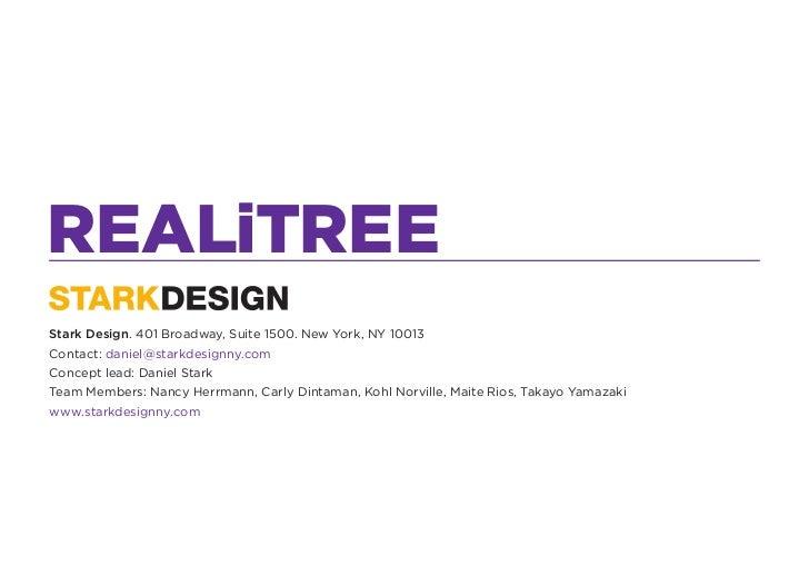 REALiTREEStark Design. 401 Broadway, Suite 1500. New York, NY 10013Contact: daniel@starkdesignny.comConcept lead: Daniel S...