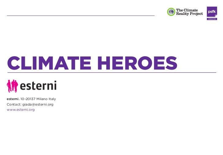 CLIMATE HEROESesterni. 10-20137 Milano ItalyContact: giada@esterni.orgwww.esterni.org