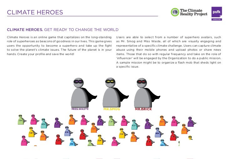 CLIMATE HEROESCLIMATE HEROES. GET READY TO CHANGE THE WORLDClimate Heroes is an online game that capitalizes on the long-s...