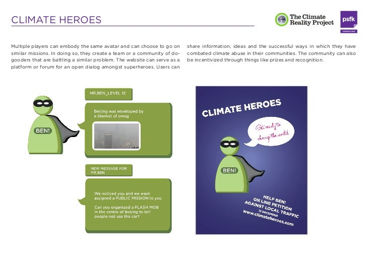 CLIMATE HEROESMultiple players can embody the same avatar and can choose to go on       share information, ideas and the s...