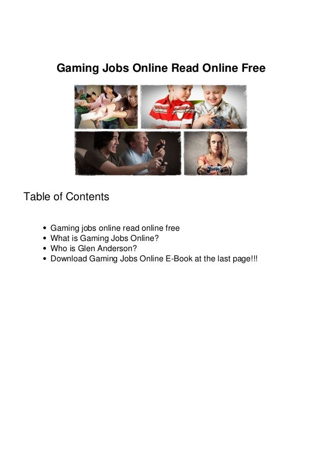 Gaming Jobs Online Read Online Free Table of Contents Gaming jobs online read online free What is Gaming Jobs Online? Who ...