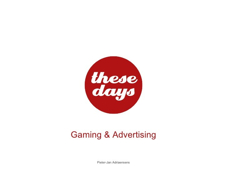 Gaming & Advertising Pieter-Jan Adriaensens