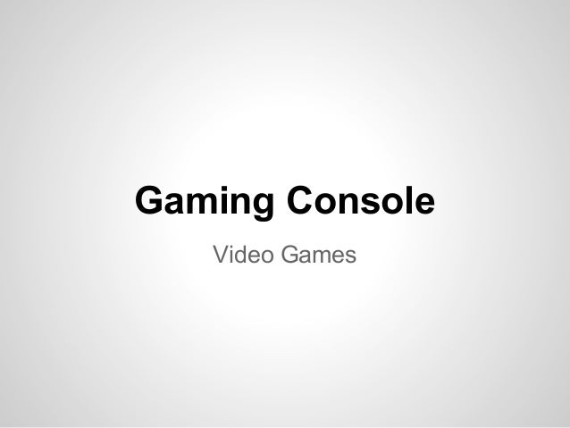 Gaming Console   Video Games