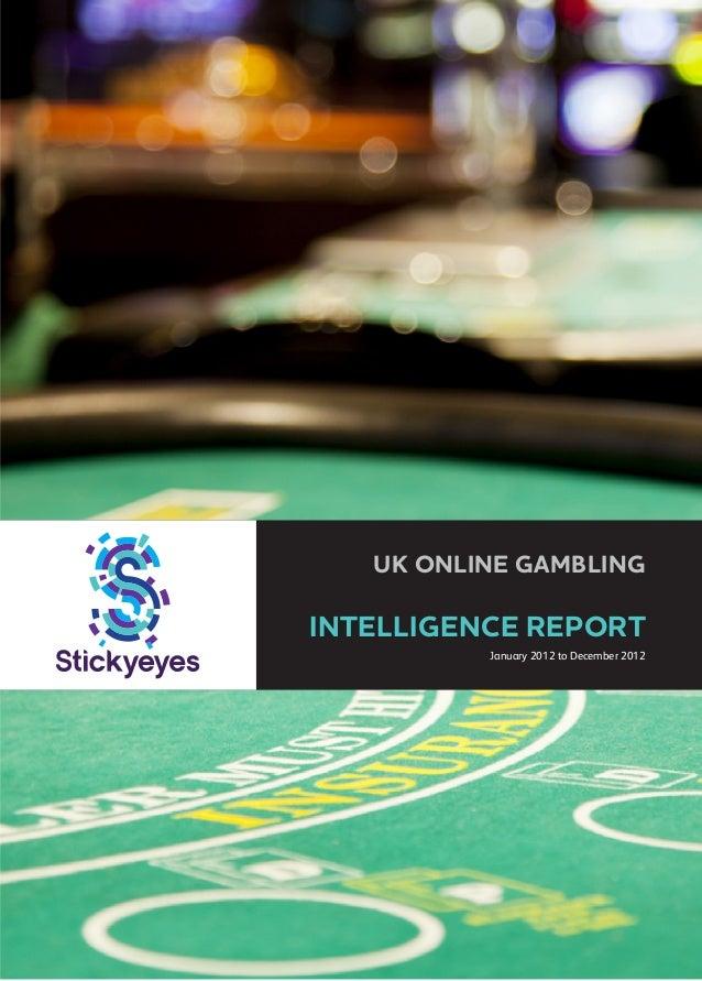 UK ONLINE GAMBLING  INTELLIGENCE REPORT January 2012 to December 2012