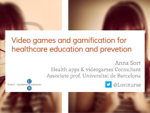 Click to edit Master titlestyleVideo games and gamification forhealthcare education and prevetion