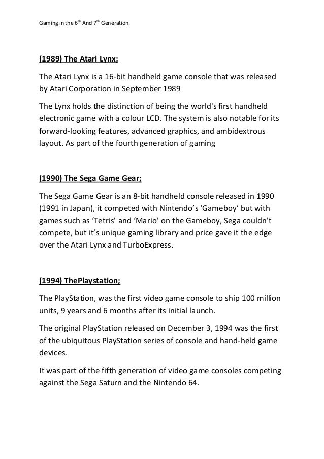 Gaming in the 6th And 7th Generation. (1989) The Atari Lynx; The Atari Lynx is a 16-bit handheld game console that was rel...