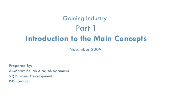 Gaming Industry                       Part 1        Introduction to the Main Concepts                                  Nov...