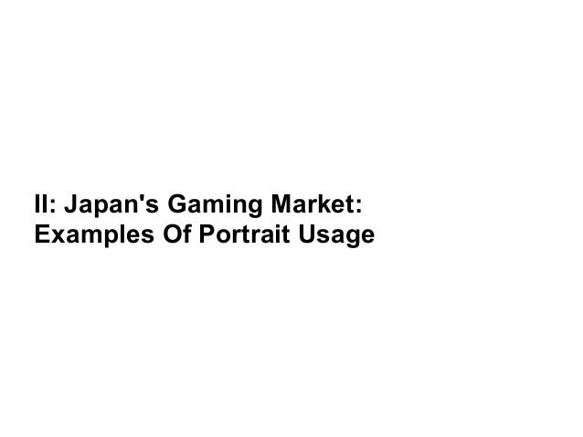 II: Japan's Gaming Market:  Examples Of Portrait Usage