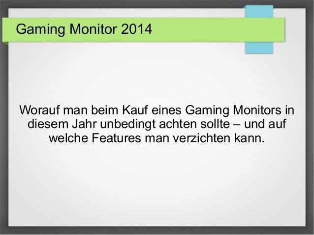 Gaming Monitor 2014 Worauf man beim Kauf eines Gaming Monitors in diesem Jahr unbedingt achten sollte – und auf welche Fea...
